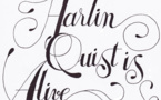 Harlin Quist is Alive